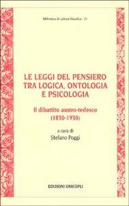 Libro Le leggi del pensiero tra logica, ontologia e psicologia. Il dibattito austro-tedesco (1830-1930)