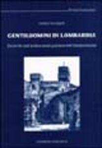 Foto Cover di Gentiluomini di Lombardia. Ricerche sull'aristocrazia padana nel Rinascimento, Libro di Letizia Arcangeli, edito da Unicopli