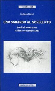 Libro Uno sguardo al Novecento. Studi di letteratura italiana contemporanea Giuliana Nuvoli