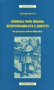 Libro Animali non umani: responsabilità e diritti. Un percorso storico-filosofico Giuseppe Barreca