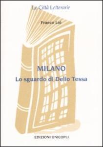 Milano. Lo sguardo di Delio Tessa