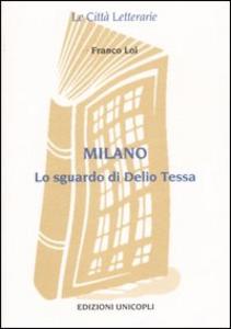 Libro Milano. Lo sguardo di Delio Tessa Franco Loi