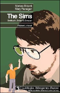 The sims. Similitudini simboli e simulacri - Matteo Bittanti,Mary Flanagan - copertina