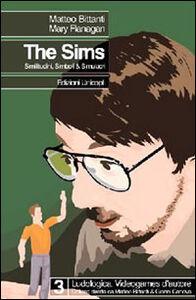 Foto Cover di The sims. Similitudini simboli e simulacri, Libro di Matteo Bittanti,Mary Flanagan, edito da Unicopli