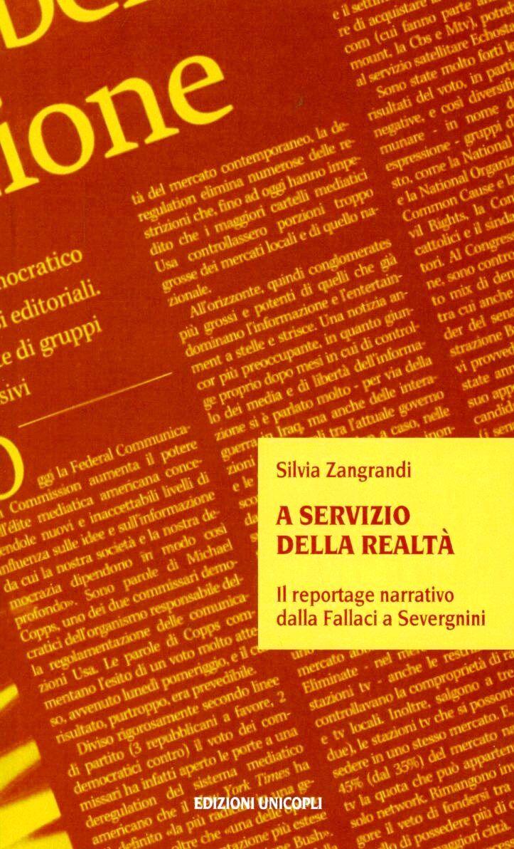 A servizio della realtà. Il reportage narrativo dalla Fallaci a Severgnini