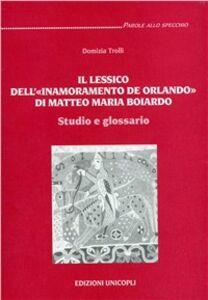 Il lessico dell'innamoramento di Orlando di Matteo Maria Boiardo. Studio e glossario