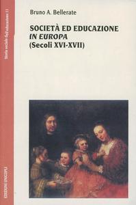 Libro Società ed educazione in Europa (secoli XVI-XVII) Bruno A. Bellerate