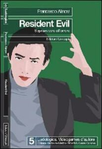 Libro Resident evil. Sopravvivere all'orrore Francesco Alinovi