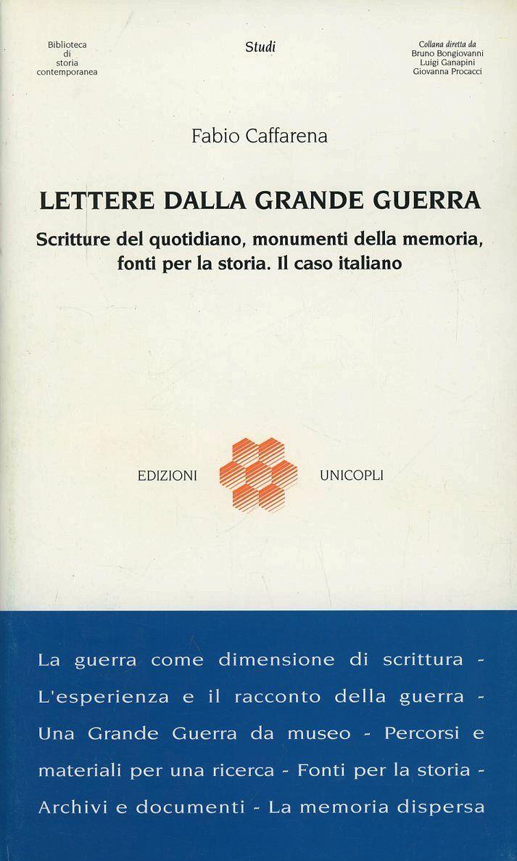 Lettere dalla grande guerra. Scritture del quotidiano, monumenti della memoria, fonti per la storia. Il caso italiano