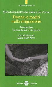 Libro Donne e madri nella migrazione. Prospettive transculturali e di genere M. Luisa Cattaneo , Sabina Dal Verme