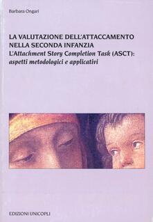 La valutazione dellattaccamento nella seconda infanzia. Lattachment story completion task (ASCT): aspetti metodologici e applicativi.pdf