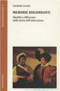 Memorie discordanti. Identità e differenze nella storia dell'educazione