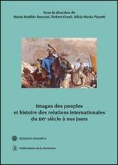 Images des peuples et histoire des relations internationales du XVIe siècle à nos jours