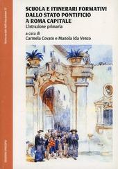 Scuola e itinerari formativi dallo Stato pontificio a Roma capitale. L'istruzione primaria