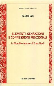 Elementi, sensazioni e connessioni funzionali. La filosofia naturale di Ernst Mach