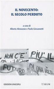Libro Il Novecento: il secolo perduto