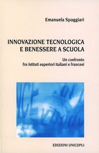Innovazione tecnologica e benessere a scuola. Un confronto fra istituti superiori italiani e francesi