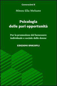 Psicologia delle pari opportunità. Per la promozione del benessere individuale e sociale delle donne