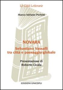 Novara. Sebastiano Vassalli tra città e paesaggio globale