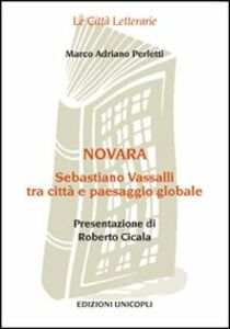 Foto Cover di Novara. Sebastiano Vassalli tra città e paesaggio globale, Libro di Marco A. Perletti, edito da Unicopli
