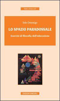 Lo spazio paradossale. Esercizi di filosofia dell'educazione
