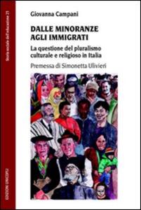 Libro Dalle minoranze agli immigrati. La questione del pluralismo culturale e religioso in Italia Giovanna Campani