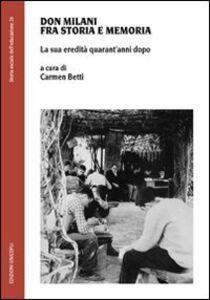 Libro Don Milani fra storia e memoria. La sua eredità quarant'anni dopo