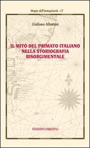 Il mito del primato italiano nella storiografia risorgimentale