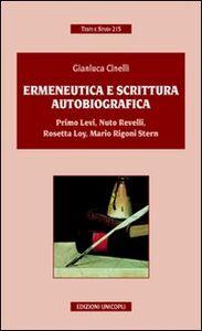 Foto Cover di Ermeneutica e scrittura autobiografica, Libro di Gianluca Cinelli, edito da Unicopli