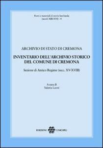 Libro Inventario dell'archivio storico del comune di Cremona. Sezione di Antico Regime (secc. XV-XVIII)