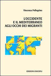 L' Occidente e il Mediterraneo agli occhi dei migranti