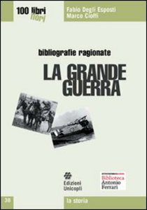Libro La grande guerra Fabio Degli Esposti , Marco Cioffi