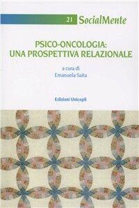Foto Cover di Psico-oncologia. Una prospettiva relazionale, Libro di  edito da Unicopli