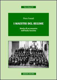 I maestri del regime. Storia di un maestro-prete tra scuola, guerra e fascismo