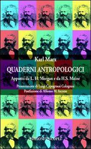 Libro Quaderni antropologici. Appunti da L. H. Morgan e da H. S. Maine Karl Marx