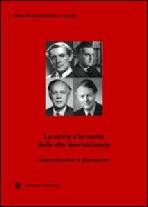 La storia e la teoria della vita internazionale. Interpretazioni e discussioni