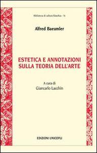 Foto Cover di Estetica e annotazioni sulla teoria dell'arte, Libro di Alfred Baeumler, edito da Unicopli