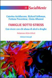 Famiglie sotto stress. Con-vivere con chi abusa di alcol o droghe