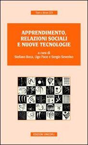 Foto Cover di Apprendimento, relazioni sociali e nuove tecnologie, Libro di AA.VV edito da Unicopli
