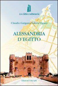 Foto Cover di Alessandria d'Egitto, Libro di Claudio Gargano,Valeria Vignes, edito da Unicopli