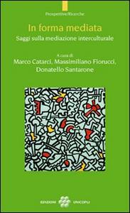 Libro In forma mediata. Saggi sulla mediazione interculturale