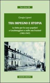 Tra impegno e utopia. Le lotte per le case popolari a Casalmaggiore e nelle sue frazioni (1902-1947)