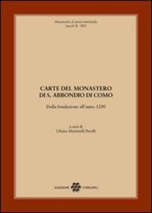Carte del monastero di S. Abbondio di Como. Dalla fondazione all'anno 1200