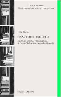 «Buoni libri» per tutti. L'editoria cattolica e l'evoluzione dei generi letterari nel secondo Ottocento