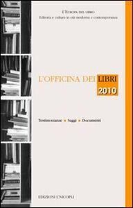 Libro L' officina dei libri 2010
