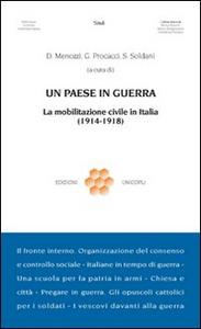 Libro Un paese in guerra. La mobilitazione civile in Italia (1914-1918)