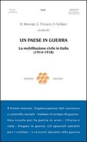 Un paese in guerra. La mobilitazione civile in Italia (1914-1918)