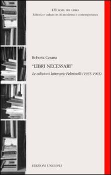 Filmarelalterita.it Libri necessari. Le edizioni letterarie Feltrinelli (1955-1965) Image
