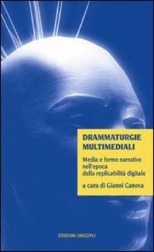 Drammaturgie multimediali. Media e forme narrative nell'epoca della replicabilità digitale - copertina