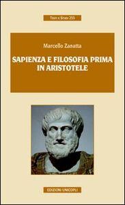 Foto Cover di Sapienza e filosofia prima in Aristotele, Libro di Marcello Zanatta, edito da Unicopli